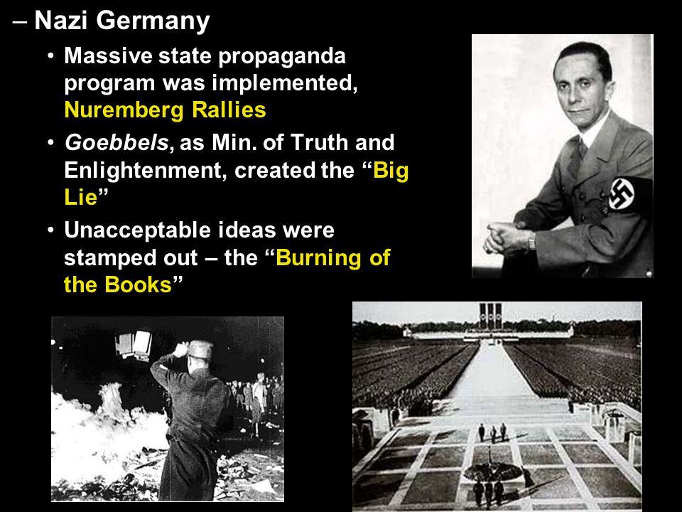 –Nazi Germany Massive state propaganda program was implemented, Nuremberg Rallies Goebbels, as Min.