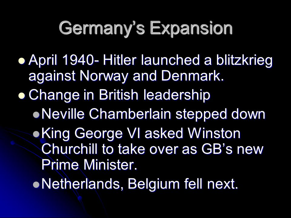 Germany's Expansion April 1940- Hitler launched a blitzkrieg against Norway and Denmark. April 1940- Hitler launched a blitzkrieg against Norway and D