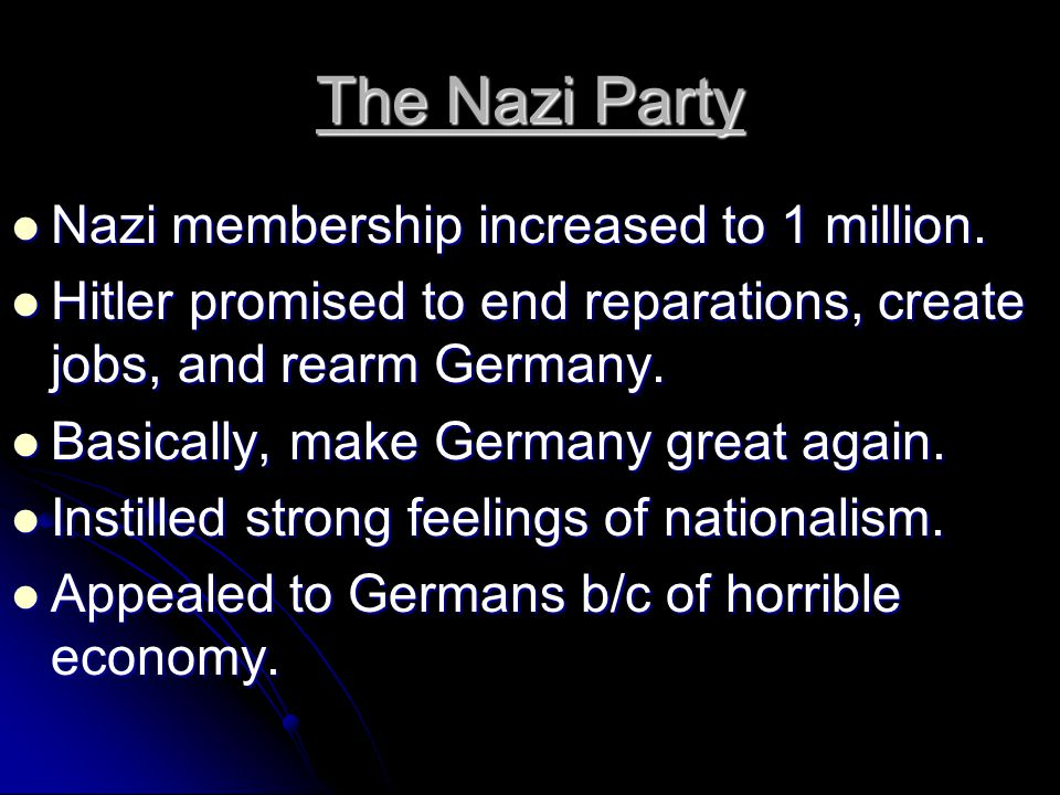 The Nazi Party Nazi membership increased to 1 million. Nazi membership increased to 1 million. Hitler promised to end reparations, create jobs, and re