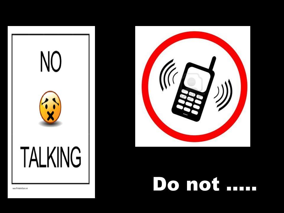 Do not …..