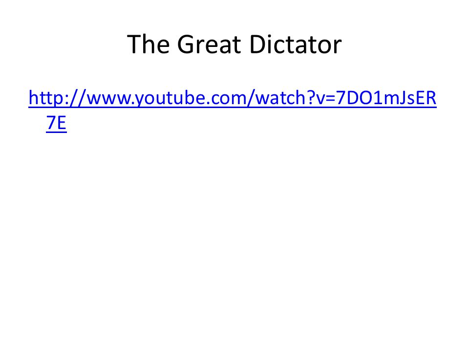 The Great Dictator http://www.youtube.com/watch v=7DO1mJsER 7E