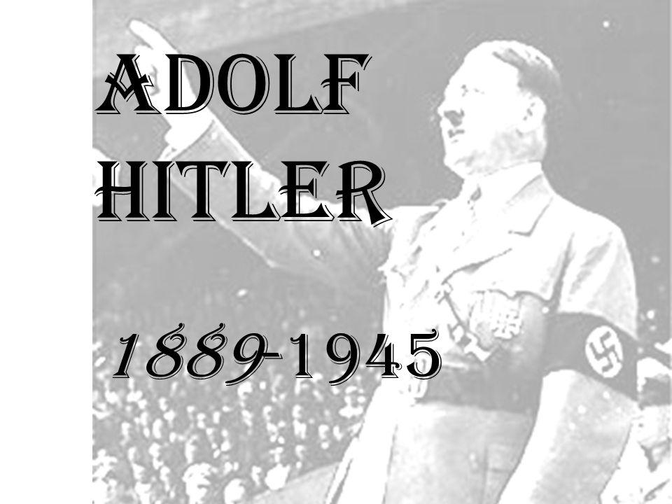 Adolf Hitler 1889-1945