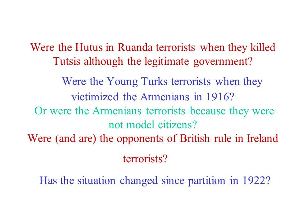 Were the Hutus in Ruanda terrorists when they killed Tutsis although the legitimate government.