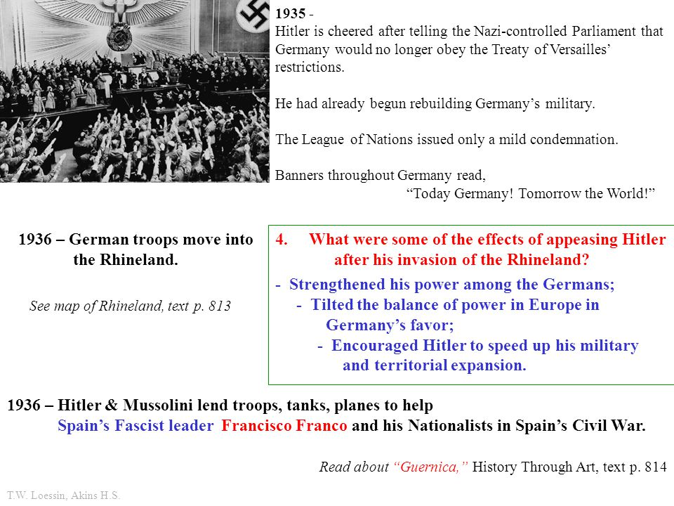 1936 – German troops move into the Rhineland. 4.What were some of the effects of appeasing Hitler after his invasion of the Rhineland? 1935 - Hitler i