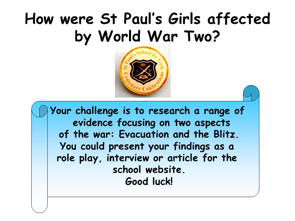 How were St Paul's Girls affected by World War Two.