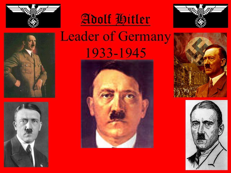 Adolf Hitler Leader of Germany 1933-1945