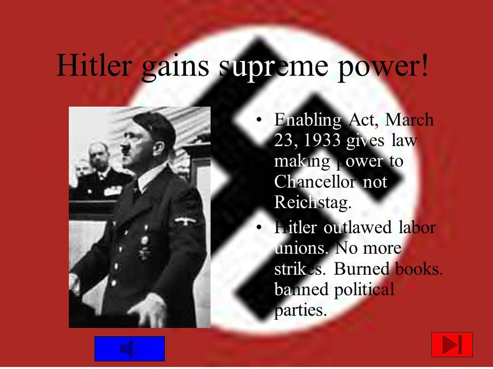 Hitler gains supreme power.