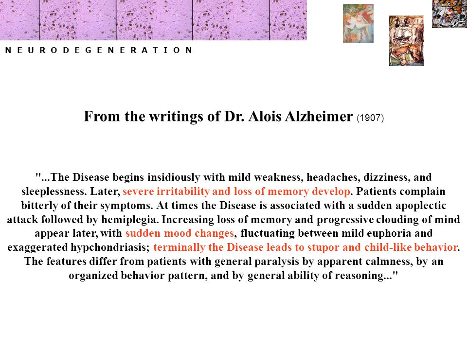 N E U R O D E G E N E R A T I O N From the writings of Dr. Alois Alzheimer (1907)