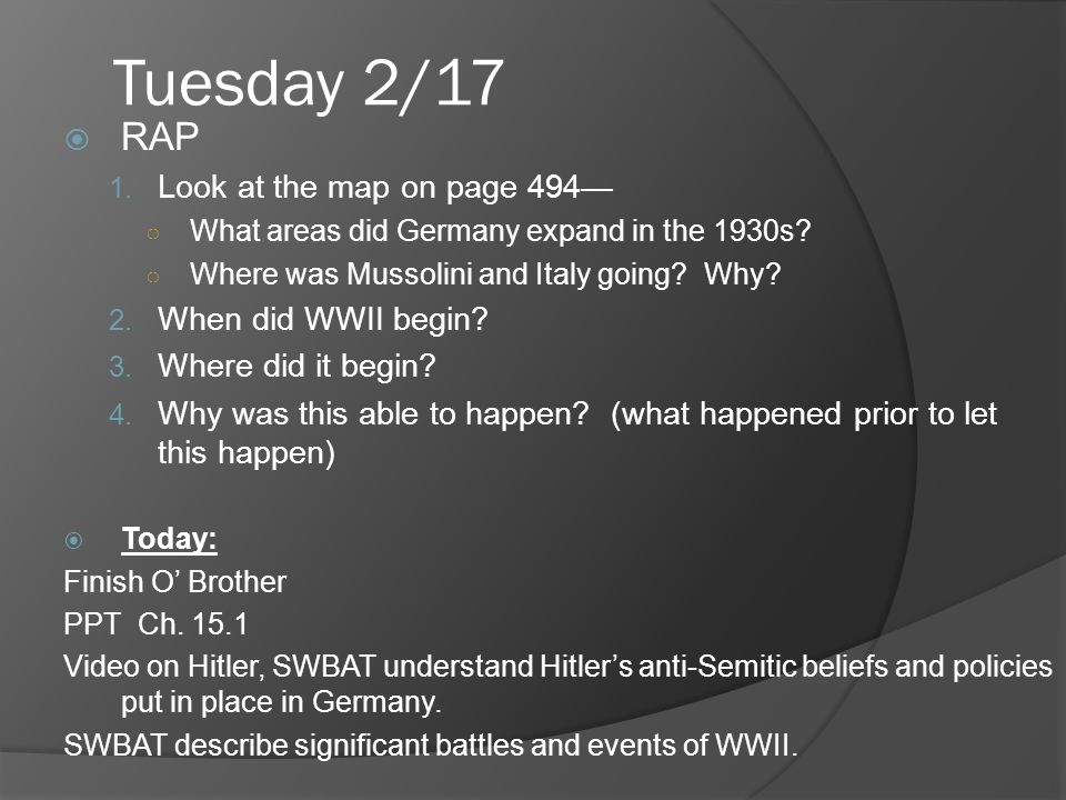 Tuesday 2/17  RAP 1. Look at the map on page 494— ○ What areas did Germany expand in the 1930s.