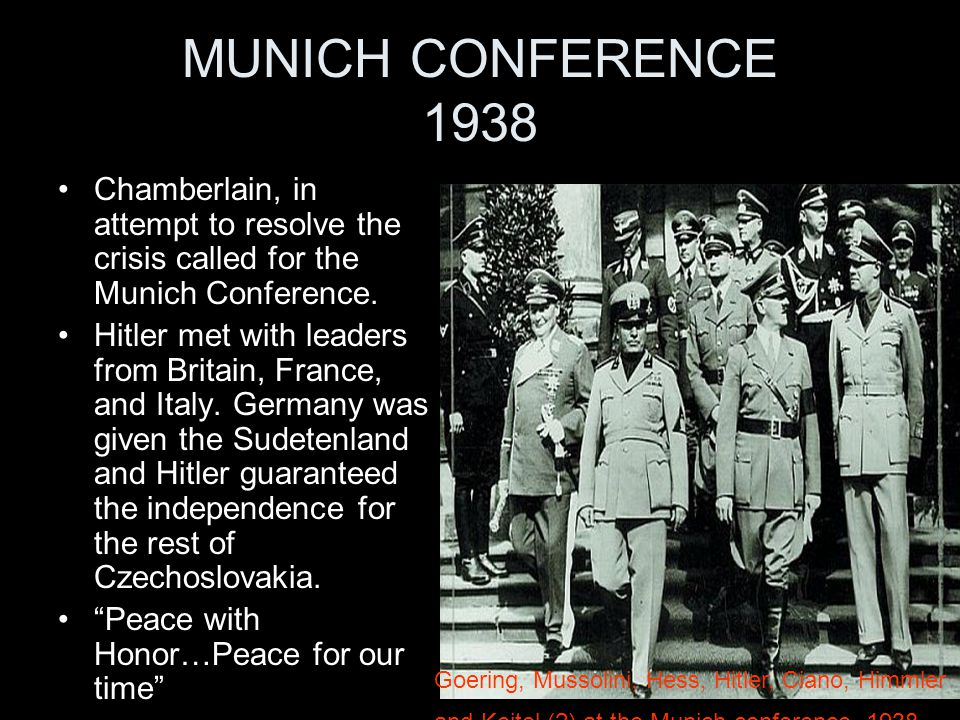 MUNICH CONFERENCE 1938 Chamberlain, in attempt to resolve the crisis called for the Munich Conference. Hitler met with leaders from Britain, France, a
