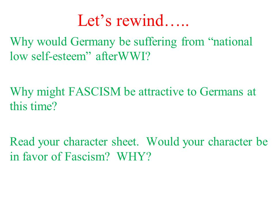 Let's rewind….. Why would Germany be suffering from national low self-esteem afterWWI.