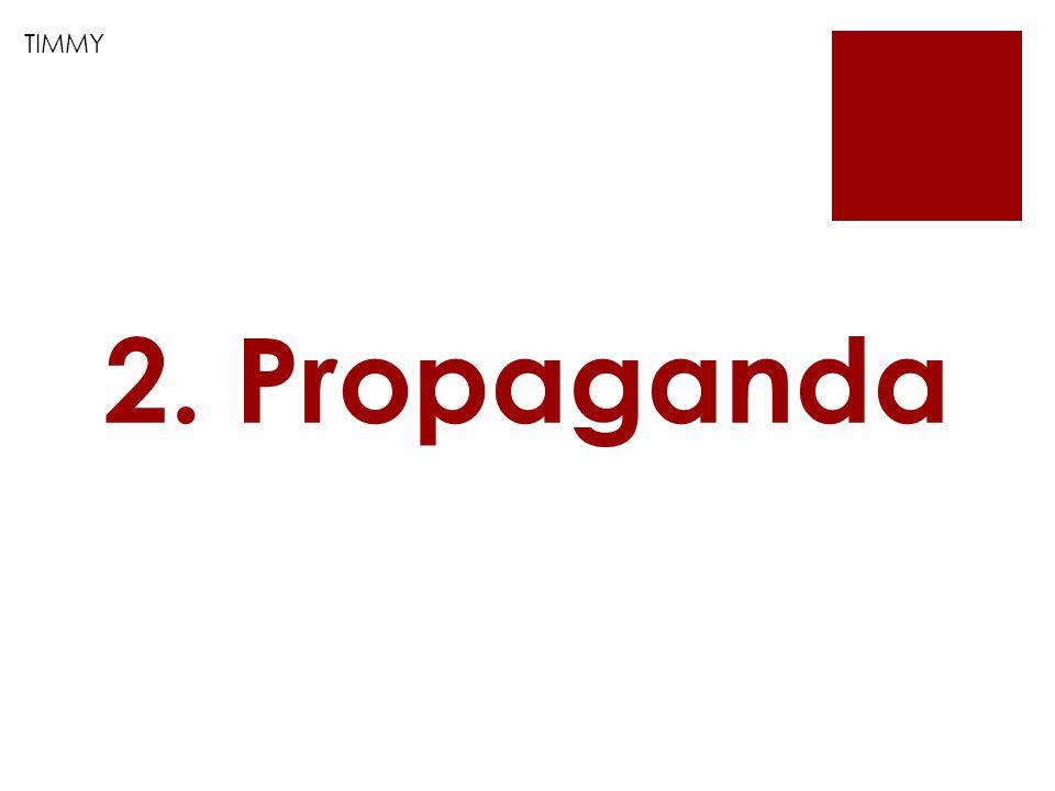 TIMMY 2. Propaganda