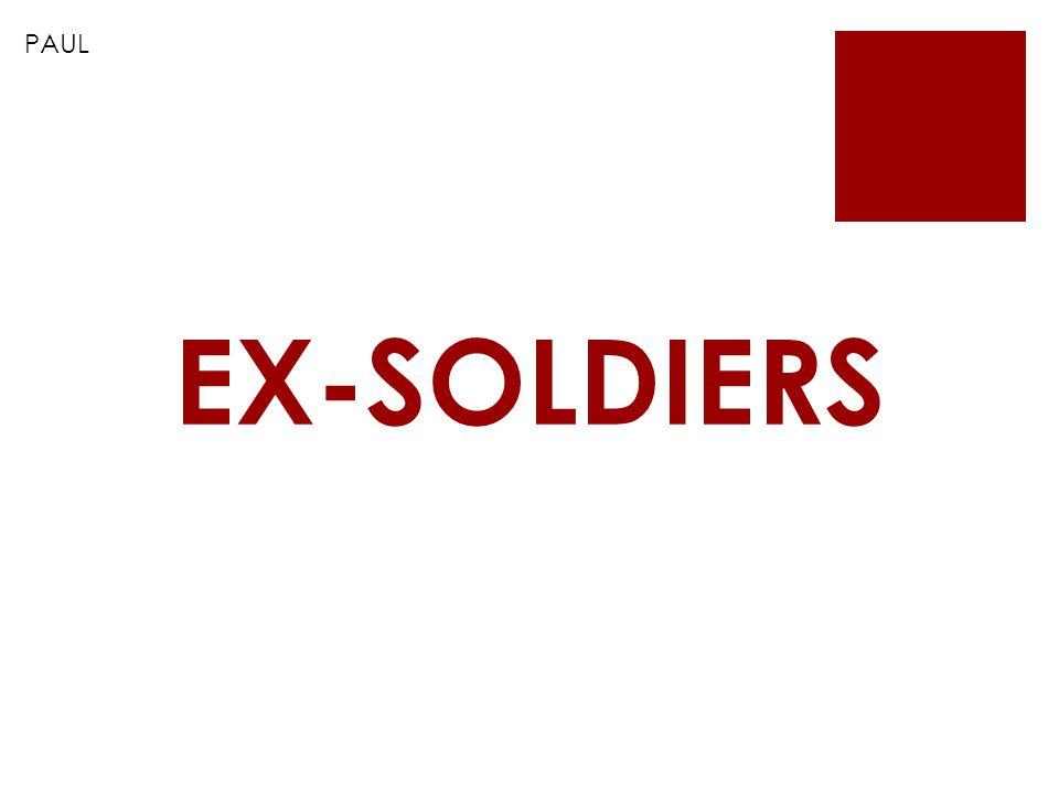 PAUL EX-SOLDIERS