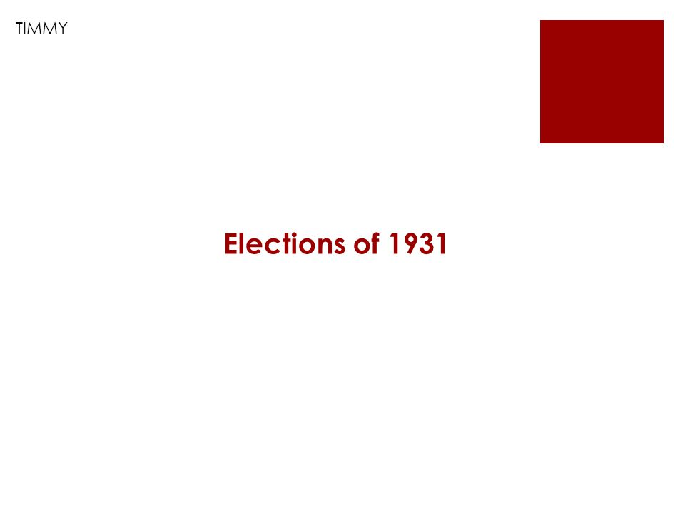 Elections of 1931 TIMMY