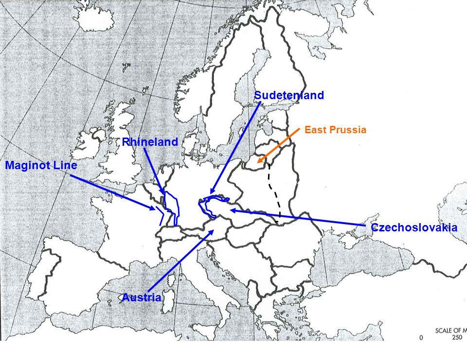 East Prussia Sudetenland Czechoslovakia Rhineland Austria Maginot Line