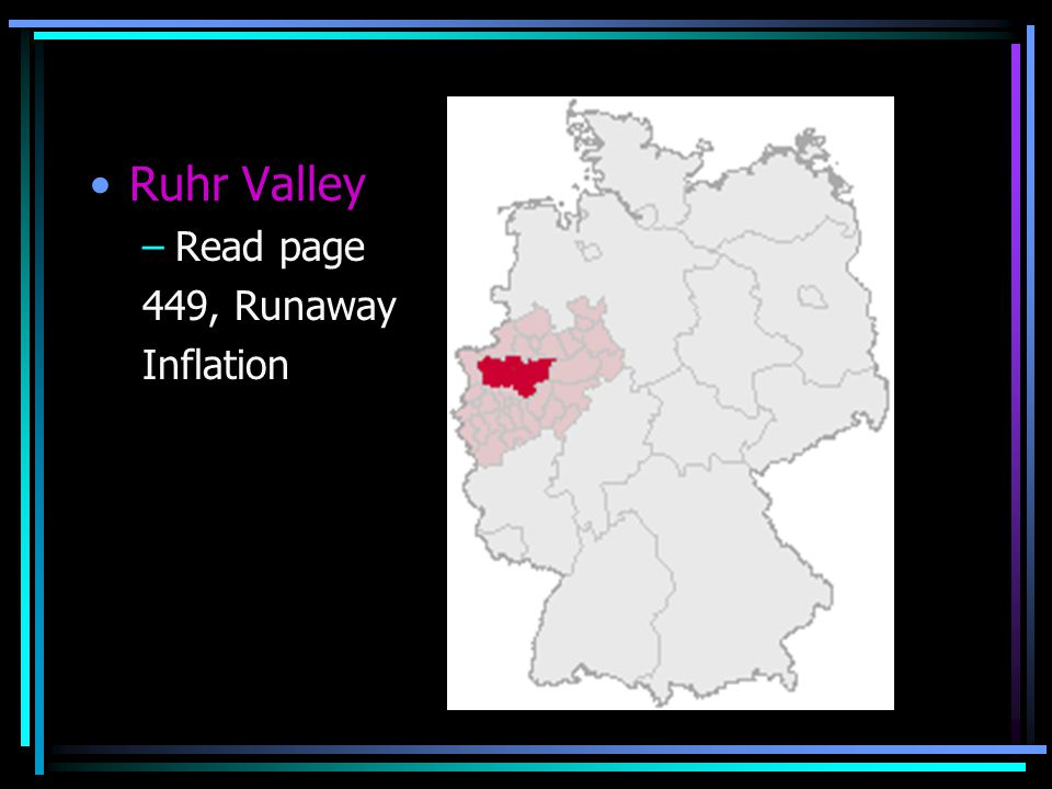 Ruhr Valley –Read page 449, Runaway Inflation