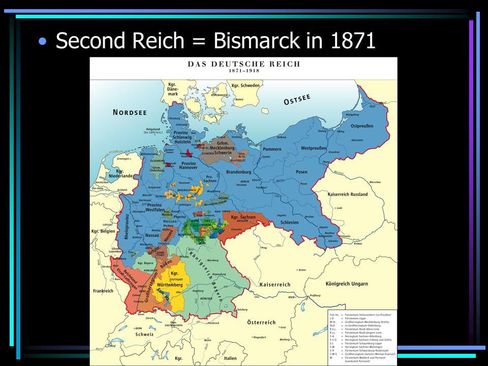 Second Reich = Bismarck in 1871