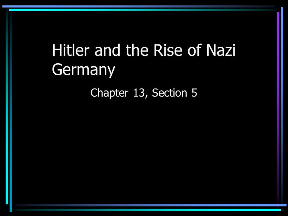 Hitler and the Rise of Nazi Germany Chapter 13, Section 5
