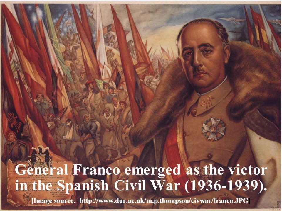 General Franco emerged as the victor in the Spanish Civil War (1936-1939). [Image source: http://www.dur.ac.uk/m.p.thompson/civwar/franco.JPG]