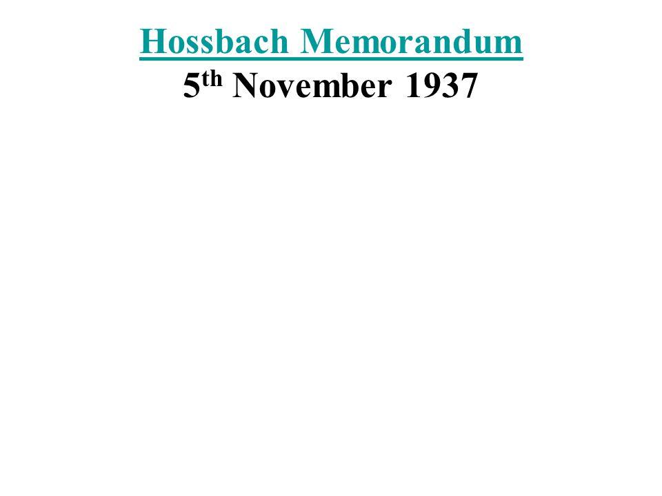 Hossbach Memorandum Hossbach Memorandum 5 th November 1937