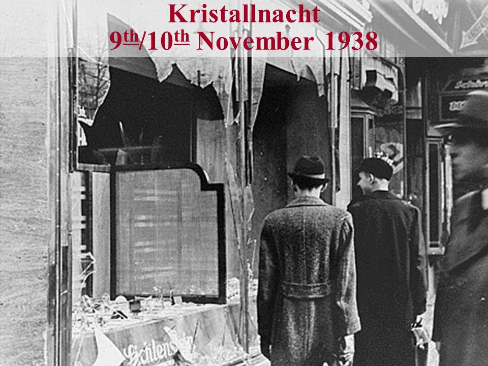 Kristallnacht 9 th /10 th November 1938