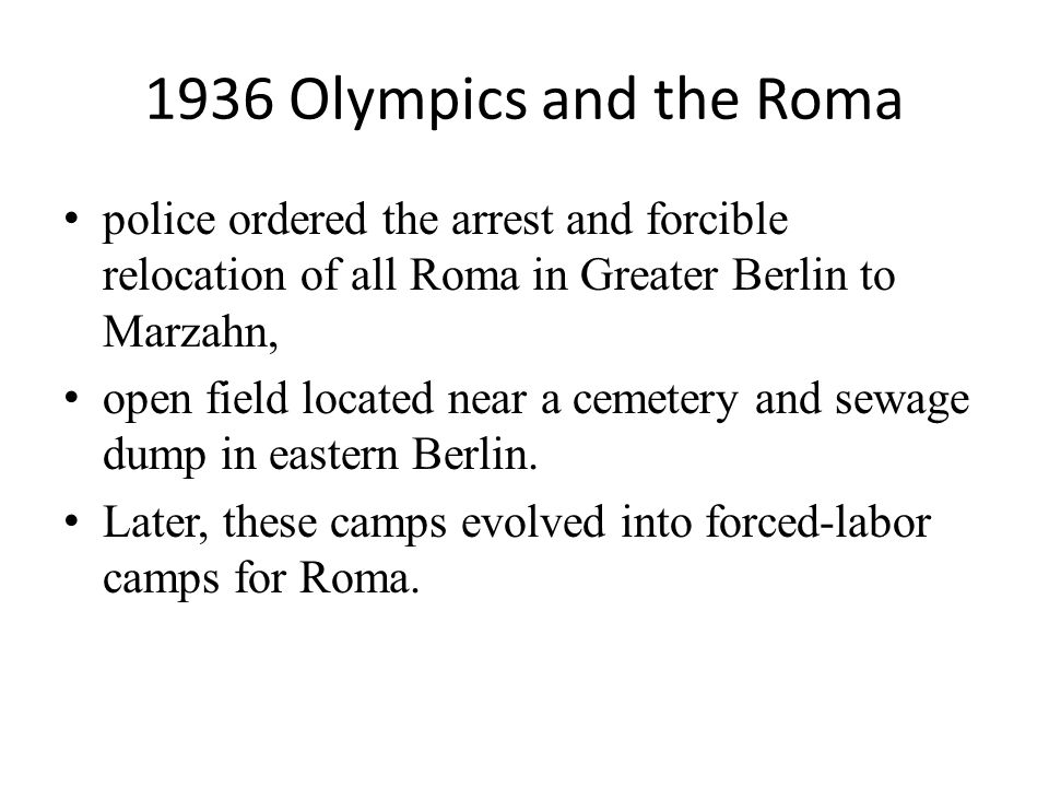 police ordered the arrest and forcible relocation of all Roma in Greater Berlin to Marzahn, open field located near a cemetery and sewage dump in eastern Berlin.
