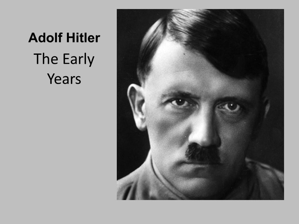 Adolf Hitler The Early Years