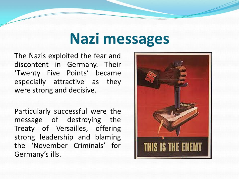 Nazi messages The Nazis exploited the fear and discontent in Germany.