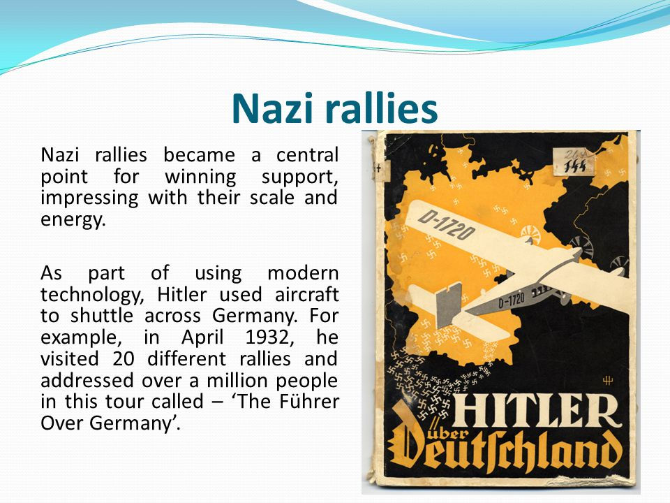 Nazi rallies Nazi rallies became a central point for winning support, impressing with their scale and energy. As part of using modern technology, Hitl
