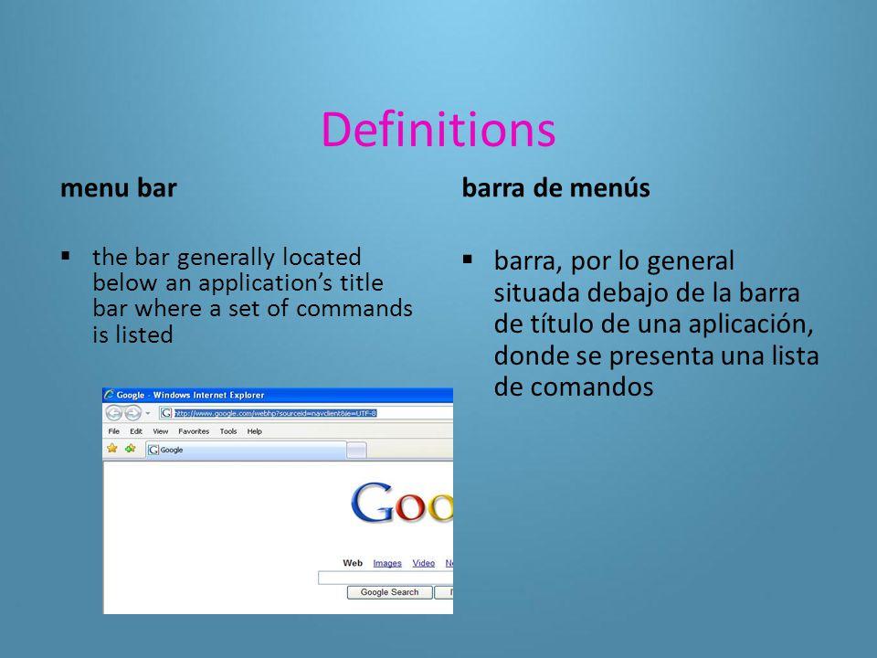 Definitions title bar  the top row of an application window where the program name (and often the name of the document) is shown barra de título  fila superior de una ventana de aplicación, donde se muestra el nombre del programa y, en muchos casos, el nombre del documento