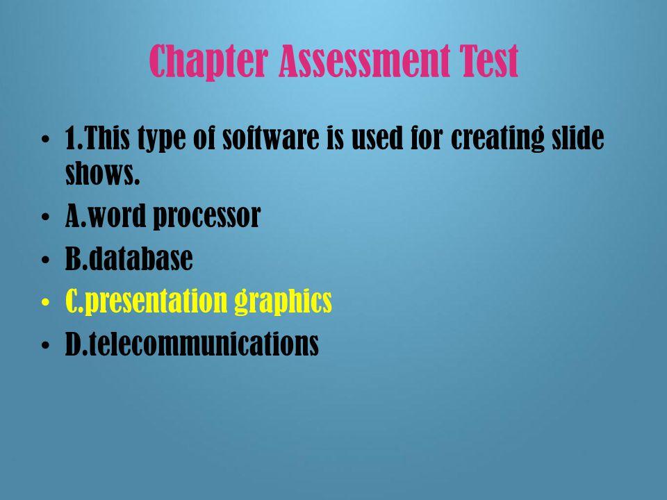 Chapter 5 assessment test By: Frida Garcia,Alexandra Garcia, Natalie Garcia Chapter 5 Application Basic