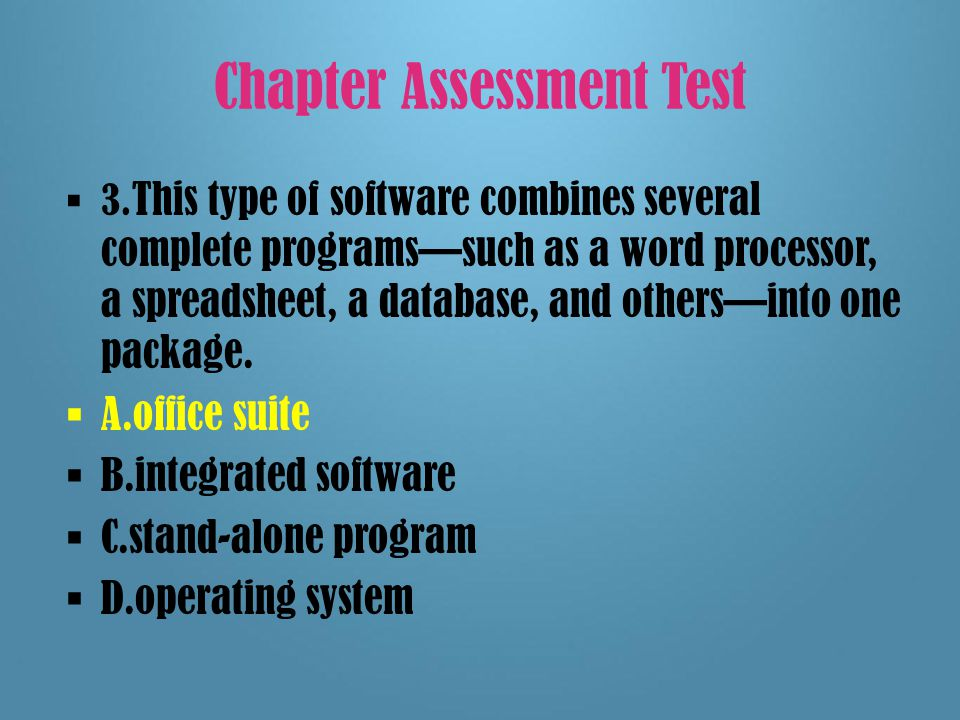 Chapter Assessment Test 2.This type of application software specializes in one task.