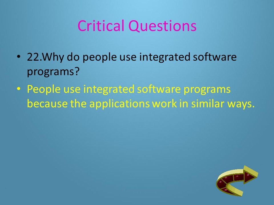 Critical Questions Application software performs a specific job or task.
