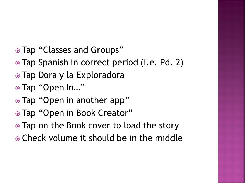 Tap Classes and Groups  Tap Spanish in correct period (i.e.