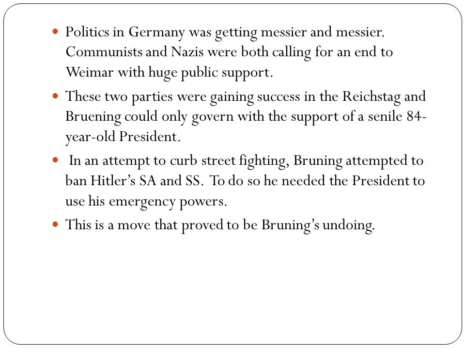 Politics in Germany was getting messier and messier.