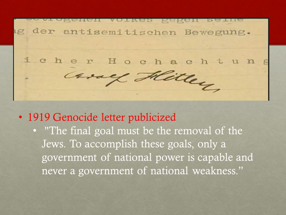 1919 Genocide letter publicized The final goal must be the removal of the Jews.