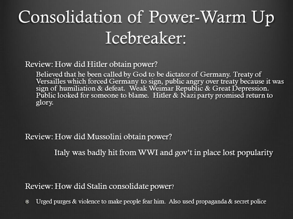 Consolidation of Power-Warm Up Icebreaker: Review: How did Hitler obtain power.