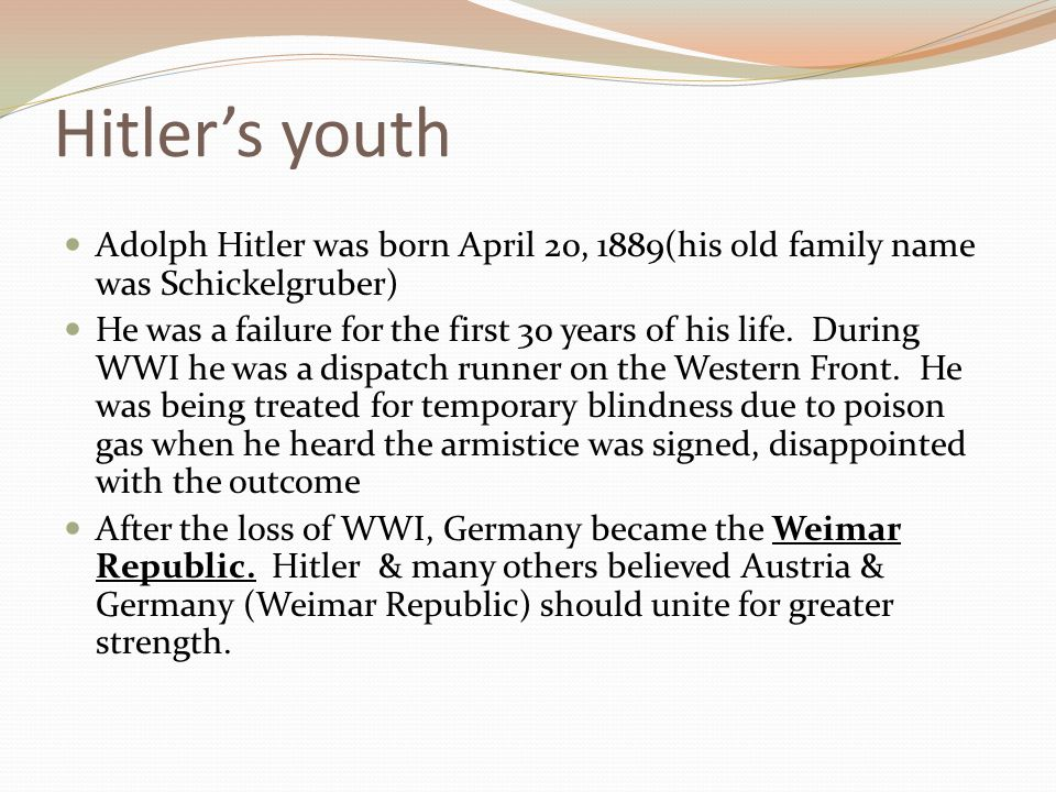 Beliefs Hitler also believed that Austria, like Germany became polluted with foreigners … that some races were mentally and physically superior…and the Jews were the most inferior of all.