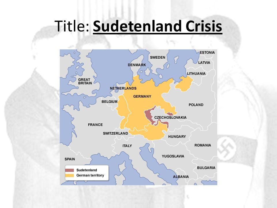 Title: Sudetenland Crisis