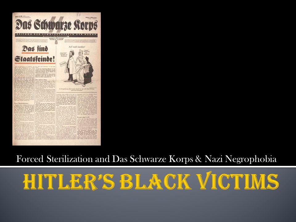 Forced Sterilization and Das Schwarze Korps & Nazi Negrophobia