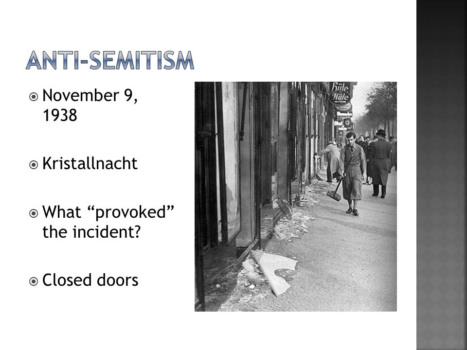  November 9, 1938  Kristallnacht  What provoked the incident  Closed doors