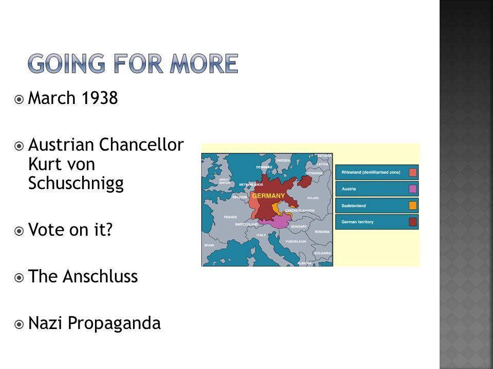  March 1938  Austrian Chancellor Kurt von Schuschnigg  Vote on it.
