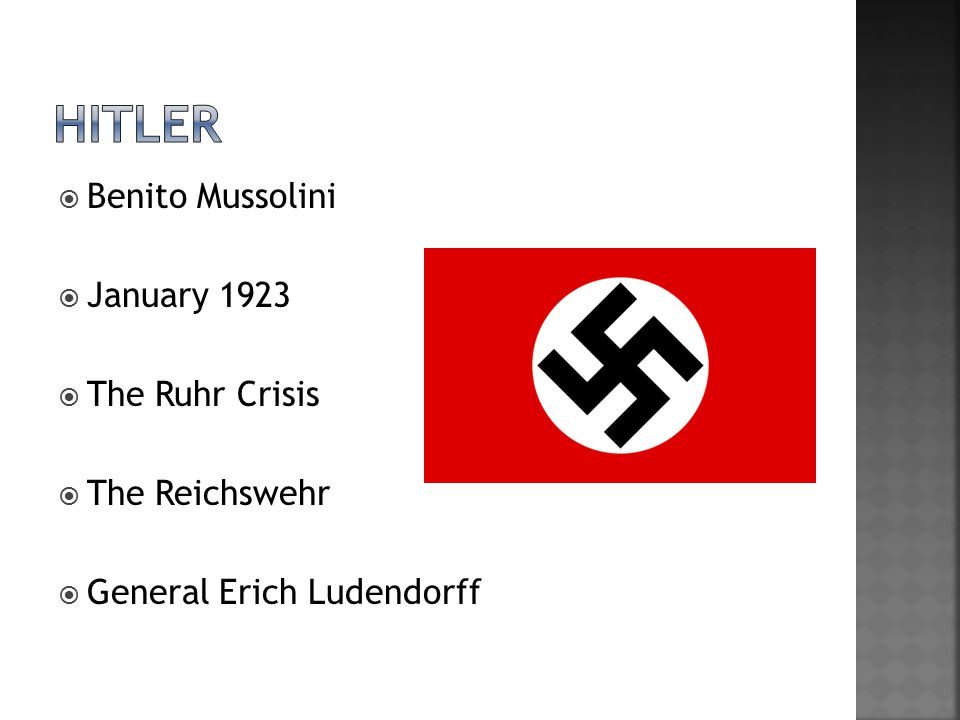  Benito Mussolini  January 1923  The Ruhr Crisis  The Reichswehr  General Erich Ludendorff