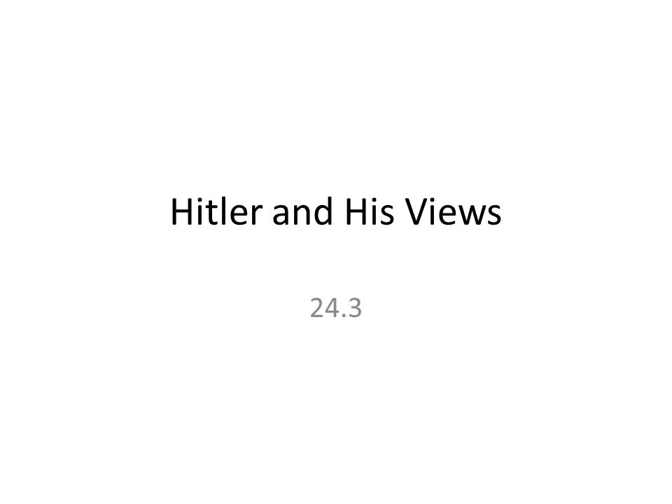 Hitler and His Views 24.3