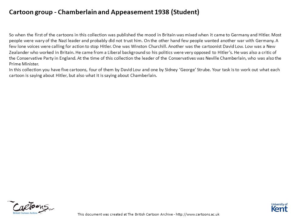 This document was created at The British Cartoon Archive - http://www.cartoons.ac.uk Cartoon group - Chamberlain and Appeasement 1938 (Student) So whe