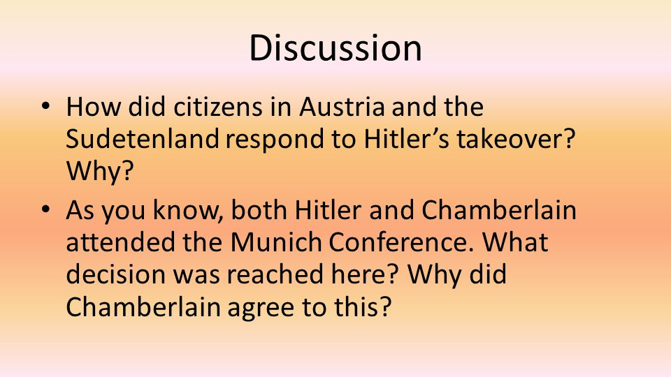 Discussion How did citizens in Austria and the Sudetenland respond to Hitler's takeover.
