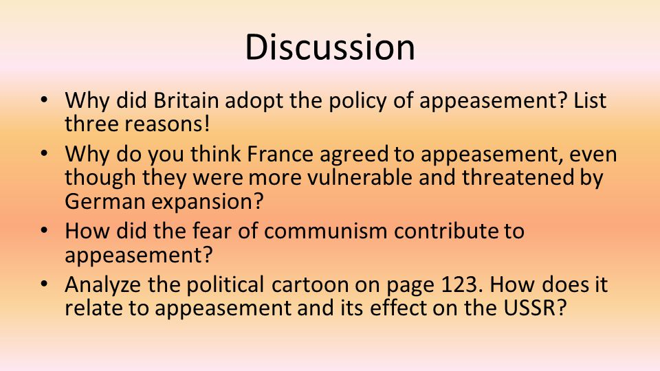 Discussion Why did Britain adopt the policy of appeasement.