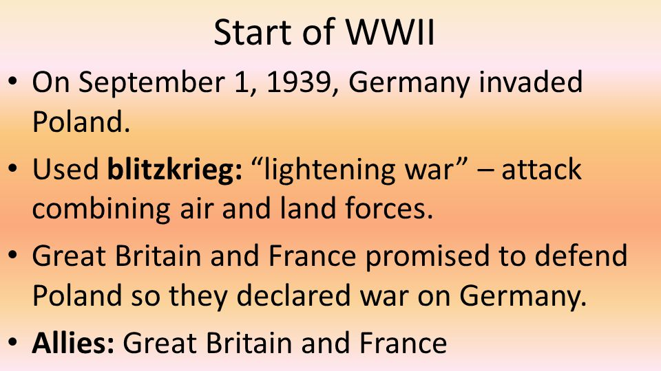 Start of WWII On September 1, 1939, Germany invaded Poland.