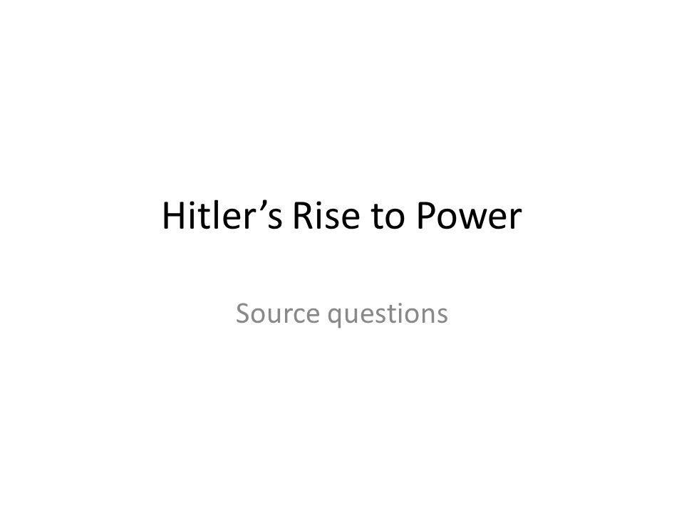 Hitler's Rise to Power Source questions