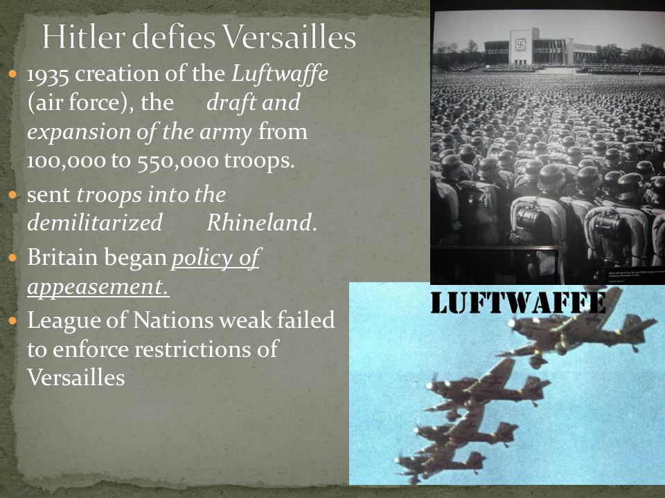1935 creation of the Luftwaffe (air force), thedraft and expansion of the army from 100,000 to 550,000 troops.